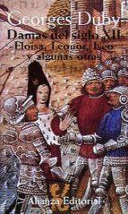 damas del siglo xii: eloisa, leonor, iseo y algunas otras george duby 9788420694436