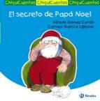 chiquicuentos 37 :el secreto de papa noel alfredo gomez cerda 9788421687536