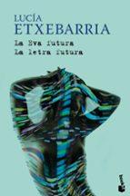 la eva futura / la letra futura-lucia etxebarria-9788423341436