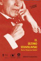el ultimo stanislavsky: analisis activo de la obra y el papel maria osipovna knebel 9788424507336