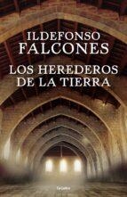 los herederos de la tierra ildefonso falcones 9788425354236
