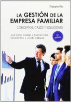 la gestion de la empresa familiar: conceptos, casaos y soluciones (2ª ed.)-9788428399036