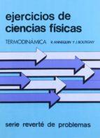 curso de ciencias fisicas (t.11): ejercicios de termodinamica-j. boutigny-9788429140736