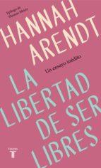 la libertad de ser libres (ebook)-hannah arendt-9788430622436