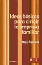 ideas basicas para dirigir la empresa familiar miguel angel gallo 9788431325336