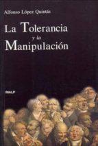 la tolerancia y la manipulacion alfonso lopez quintas 9788432133336