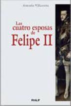 las cuatro esposas de felipe ii antonio villacorta 9788432138836