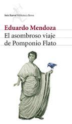 el asombroso viaje de pomponio flato eduardo mendoza 9788432212536