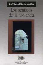 los sentidos de la violencia-jose manuel martin morillas-9788433830036