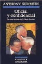 oficial y confidencial: la vida secreta de j. edgar hoover anthony summers 9788433925336