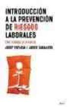 introduccion a la prevencion de riesgos laborales: del trabajo a la salud-javier caballero-josep espluga-9788434440036