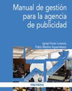 manual de gestion para la agencia de publicidad-ignasi ferrer lorenzo-pablo medina aguerrebere-9788436835236