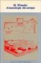 arqueologia de campo (2ª ed.) mortiner wheeler 9788437501536