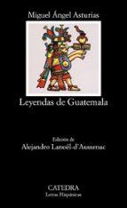 leyendas de guatemala (3ª ed) miguel angel asturias 9788437613536