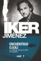 encuentros: la historia de los ovni en españa-iker jimenez-9788441411036