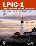 lpic-1: linux professional institute certification: guia de estud io: examenes 101 y 102-roderick w. smith-9788441527836