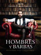hombres y barbas: estilismo para caballeros-capitan peabody fawcett-9788441540736