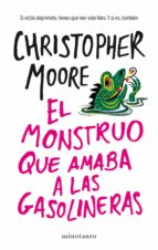 el monstruo que amaba las gasolineras christopher moore 9788445001936