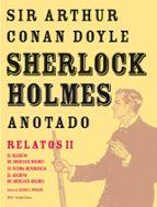 sherlock holmes anotado. relatos ii (el regreso de sherlock holme s; su ultimo saludo; el libro de casos de sherlock holmes) arthur conan doyle 9788446025436
