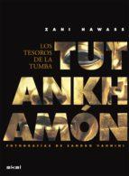 tutankhamon. los tesoros de la tumba zahi a hawass 9788446029236