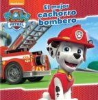 el mejor cachorro bombero (paw patrol. primeras lecturas 4) 9788448845636