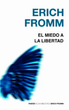 el miedo a la libertad erich fromm 9788449308536