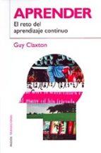 aprender: el reto del aprendizaje continuo-guy claxton-9788449311536