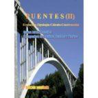 puentes (vol. 2): evolucion, tipologia, calculo, construccion carlos jurado cabañes 9788460874836