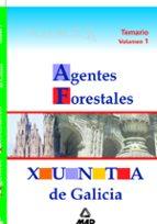 AGENTES FORESTALES DE LA XUNTA DE GALICIA: TEMARIO (VOL. I)