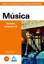cuerpo de profesores de enseñanza secundaria: musica: temario: vo lumen iii-9788466580236