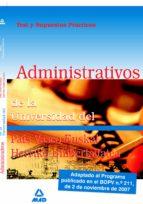 ADMINISTRATIVOS DE LA UNIVERSIDAD DEL PAIS VASCO-EUSKAL HERRIKO U NIBERTSITATEA. TEST Y SUPUESTOS PRACTICOS