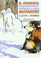 el ataque de los mostruosos muñecos de nieve mutantes: calvin y h obbes-bill watterson-9788466604536