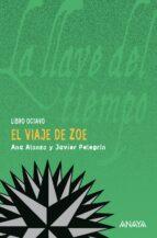 la llave del tiempo viii : el viaje de zoe-ana alonso-javier pelegrin-9788466792936