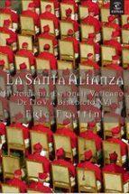 la santa alianza: historia del espionaje vaticano de pio v a bene dicto xvi-eric frattini-9788467018936