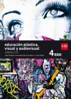 educación plástica, visual y audiovisual 4º eso savia andalucía-9788467586336