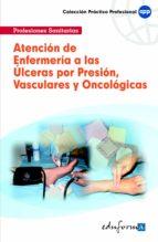 atencion de enfermeria a las ulceras por presion, vasculares y on cologicas-9788467611236