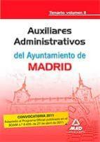 AUXILIARES ADMINISTRATIVOS DEL AYUNTAMIENTO DE MADRID. TEMARIO. V OLUMEN II