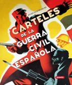 carteles de la guerra civil española: atlas ilustrado-9788467704136