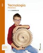 tecnologia mecanica s construye e 2º eso ed 2015-9788468031736