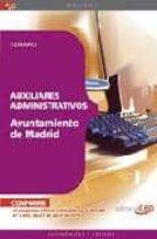 AUXILIARES ADMINISTRATIVOS AYUNTAMIENTO DE MADRID. TEMARIO