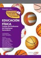 cuerpo de profesores de enseñanza secundaria. educacion fisica temario vol 1-9788468131436