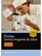 PINCHES SERVICIO ARAGONÉS DE SALUD. TEMARIO VOL. I.