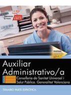 auxiliar administrativo/a. conselleria de sanitat universal i salut pública. generalitat valenciana. temario parte específica 9788468178936