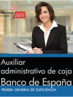 auxiliar administrativo de caja: banco de españa: prueba general de suficiencia 9788468180236