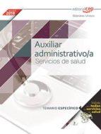 auxiliar administrativo/a servicios de salud: temario especifico-9788468185736