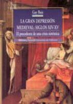 la gran depresion medieval: siglos xiv-xv: el precedente de una c risis sistemica-guy bois-9788470308536