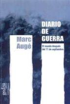 diario de guerra: el mundo despues del 11 de septiembre-marc auge-9788474329636