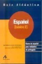 español: curso de español para hablantes de portugues: español ba sico 2: guia didactica adja balbino de amorim barvieri 9788476354636