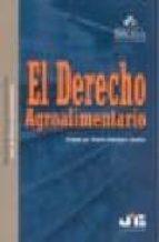 El derecho agroalimentario 978-8476986936 por Vicente (dir.) rodriguez fuentes PDF FB2