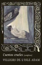 cuentos crueles-auguste de villiers de l isle-adam-9788477028536
